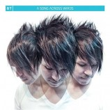 "BT – ""A Song Across Wires"""