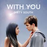 "Dirty South – ""With You"""
