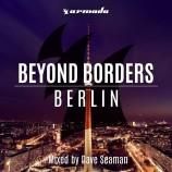 Dave Seaman – Beyond Borders: Berlin