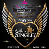 Discoplex A4 Pietna & Enklawa Dance Club Sosnowiec – Are You Single