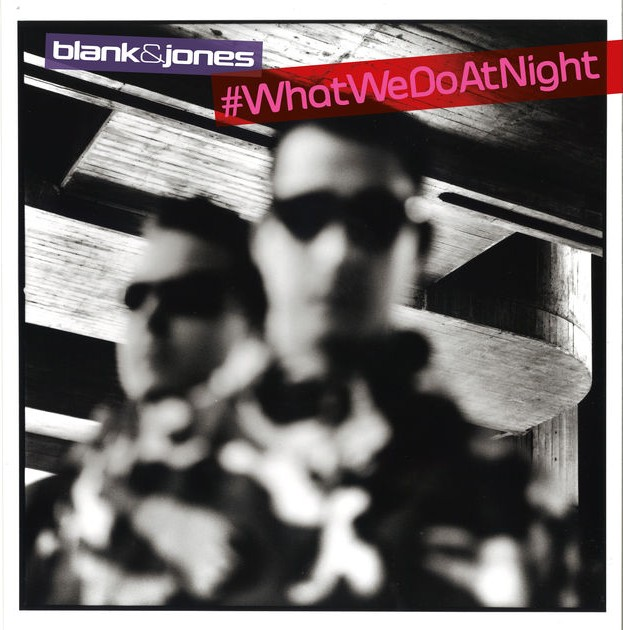 Blank & Jones – #WhatWeDoAtNight