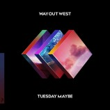 Way Out West – Tuesday Maybe
