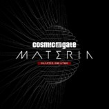 Cosmic Gate – Materia Chapter One & Two