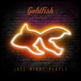 Goldfish – Late Night People