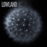 Premiera: Lowland – We've Been Here Before