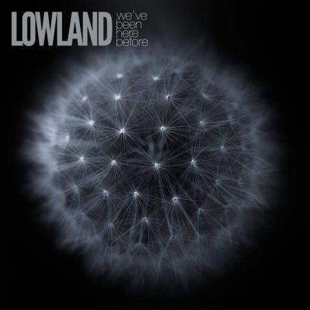 Premiera: Lowland – We've Been Here Before