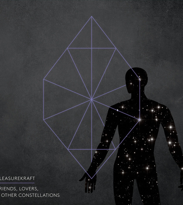 Pleasurekraft – Friends,Lovers & Other Constellations