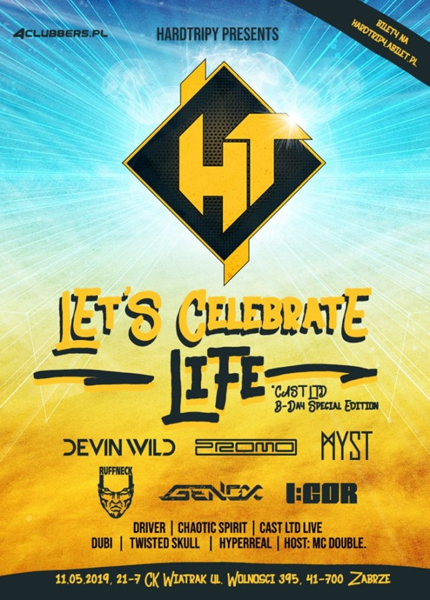 CK Wiatrak Zabrze – HardTripy presents: Let's Celebrate Life
