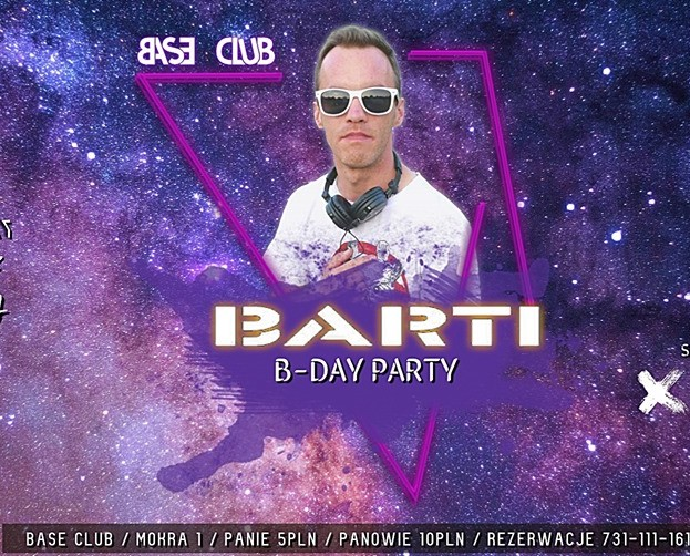 Base Club Poznań – BARTI B-Day Party