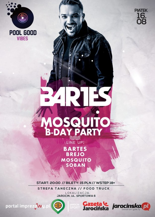 POOL GOOD VIBES JAROCIN 5 MOSQUITO B-DAY WITH Bartes