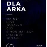 Gramy dla Arka – Gigi Levy Matush Simon Mattson Tomazzo Tomake