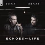 Premiera: Sultan + Shepard – Echoes Of Life