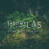Już wkrótce trzecia edycja Sadzimy Techno Las!