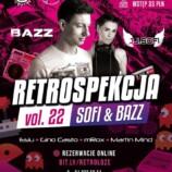 Klub Kosmos Poznań – Retrospekcja 22 SOFI & BAZZ
